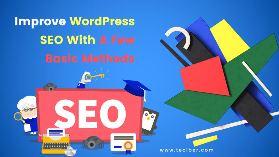 Improve WordPress SEO With A Few Basic Methods