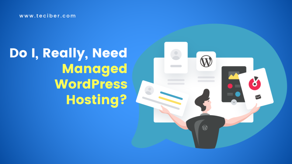 Do I, Really, Need Managed WordPress Hosting?