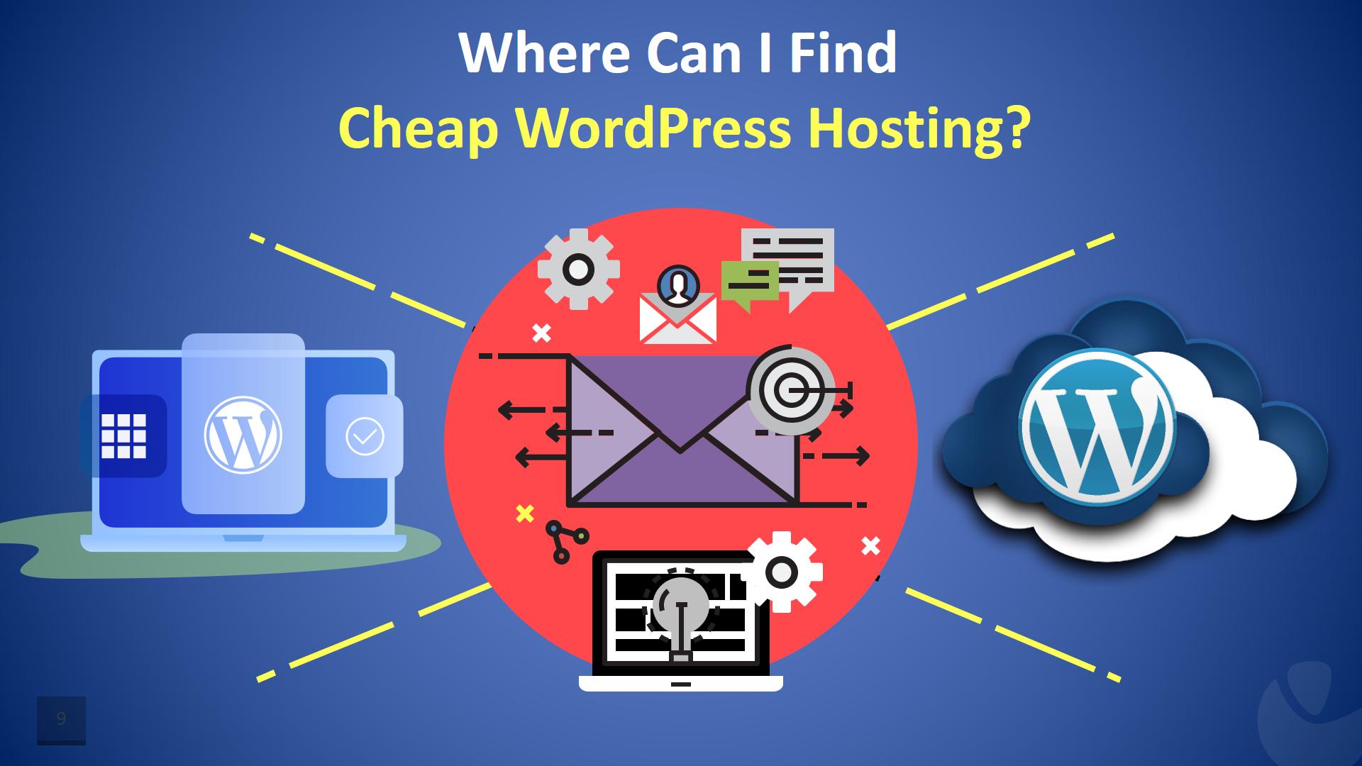 Where Can I Find Cheap WordPress Hosting?