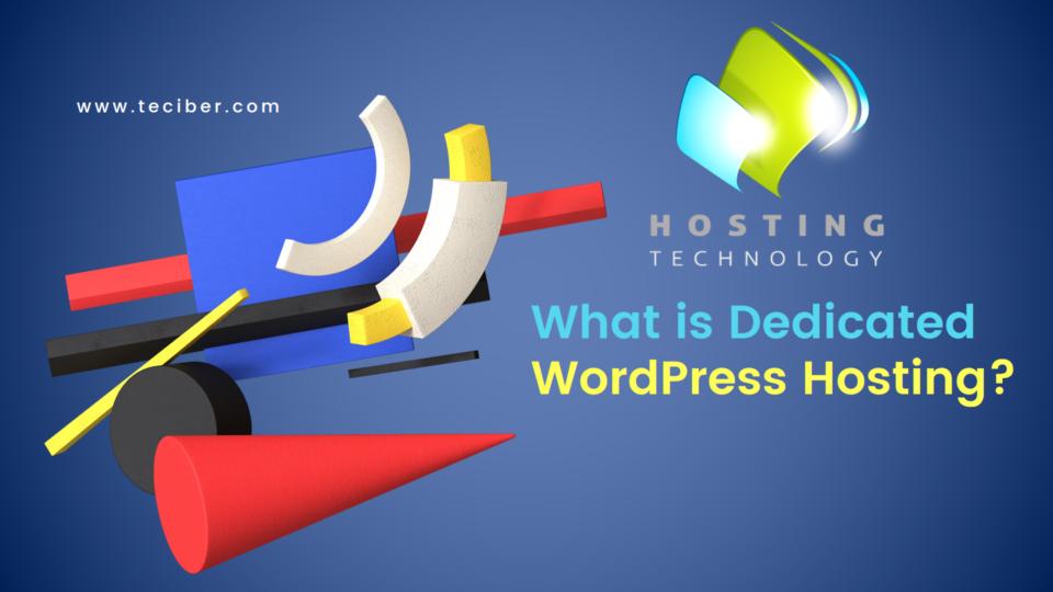 What is Dedicated WordPress Hosting?
