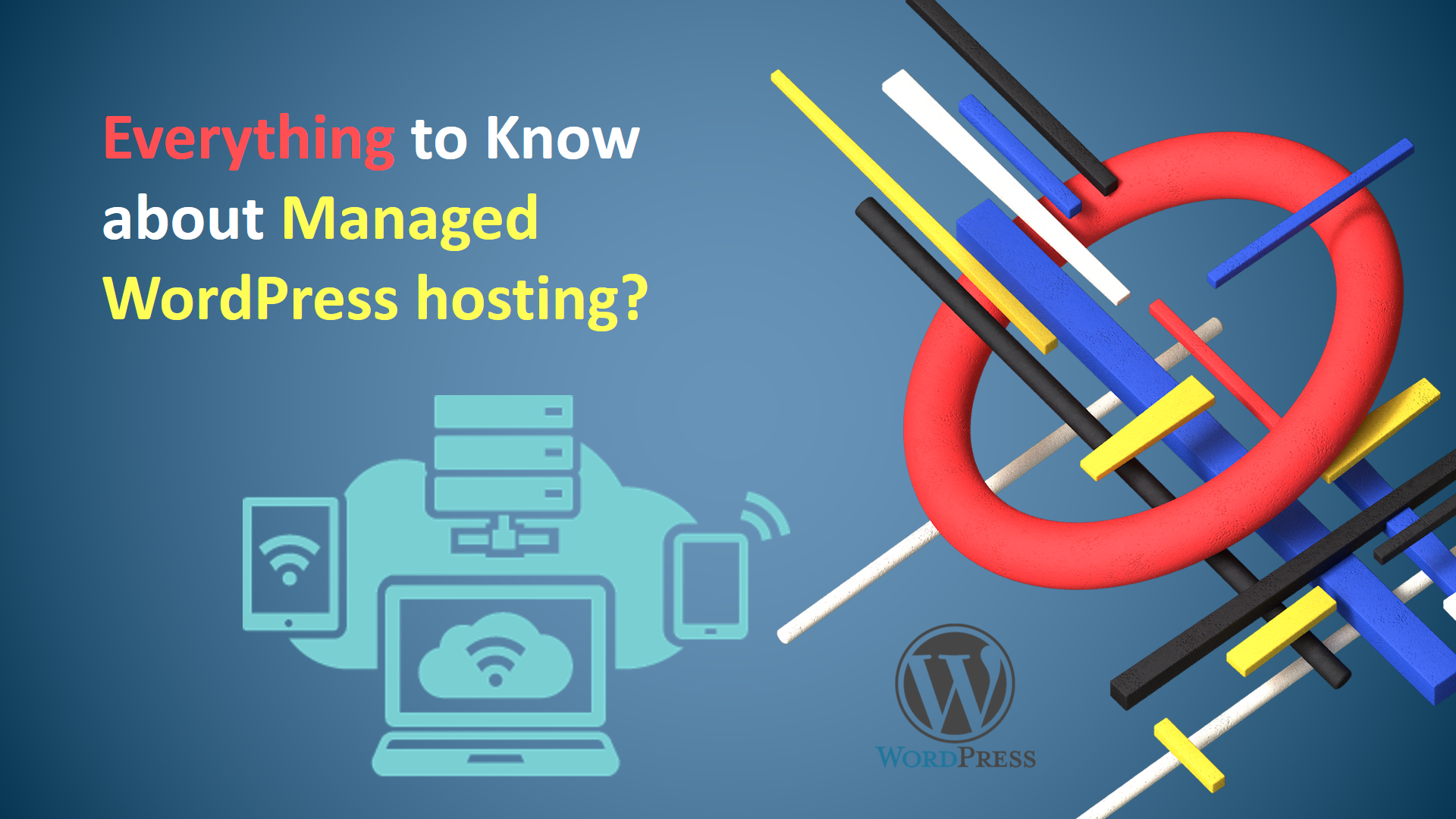 Everything to Know about Managed WordPress hosting?