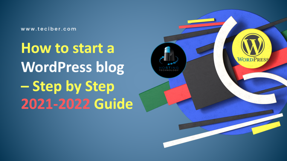 How to start a WordPress blog - Step by Step 2021 Guide